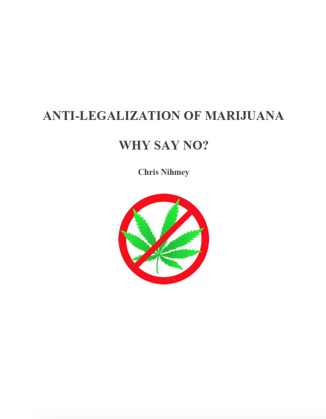 Chris Nihmey Anti-Legalization of Marijuana